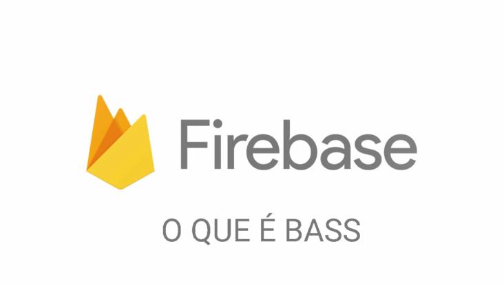 firebase-o-que-e-bass